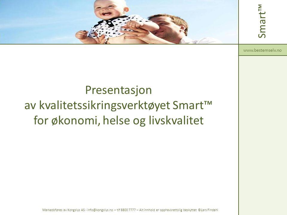 Smart™ www.bestemselv.no. Presentasjon av kvalitetssikringsverktøyet Smart™ for økonomi, helse og livskvalitet.
