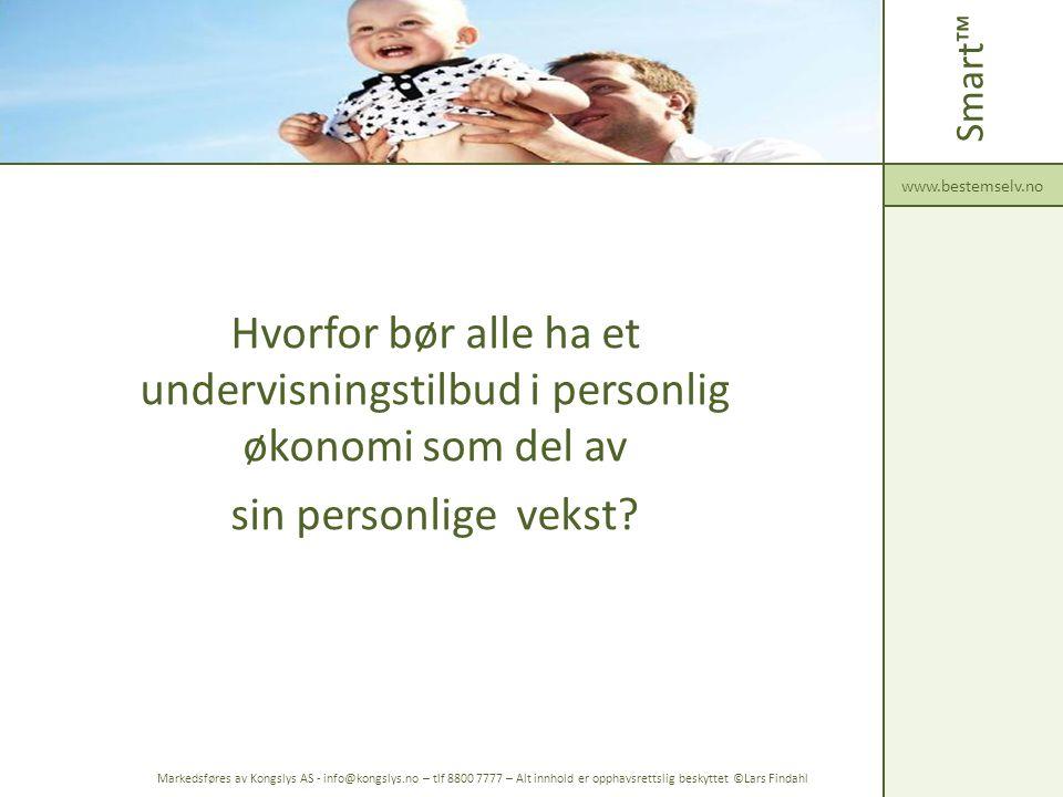 Smart™ www.bestemselv.no. Hvorfor bør alle ha et undervisningstilbud i personlig økonomi som del av.