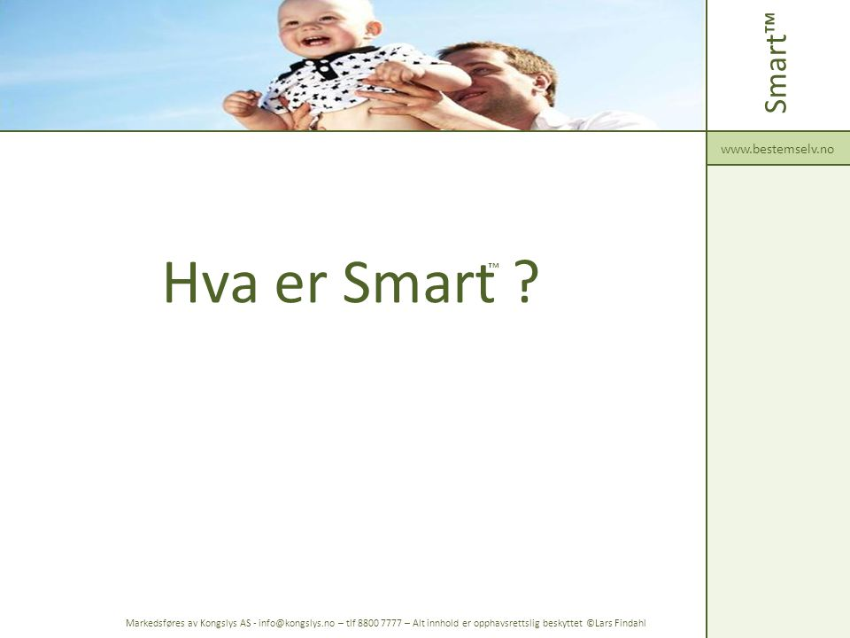 Hva er Smart Smart™ ™ www.bestemselv.no