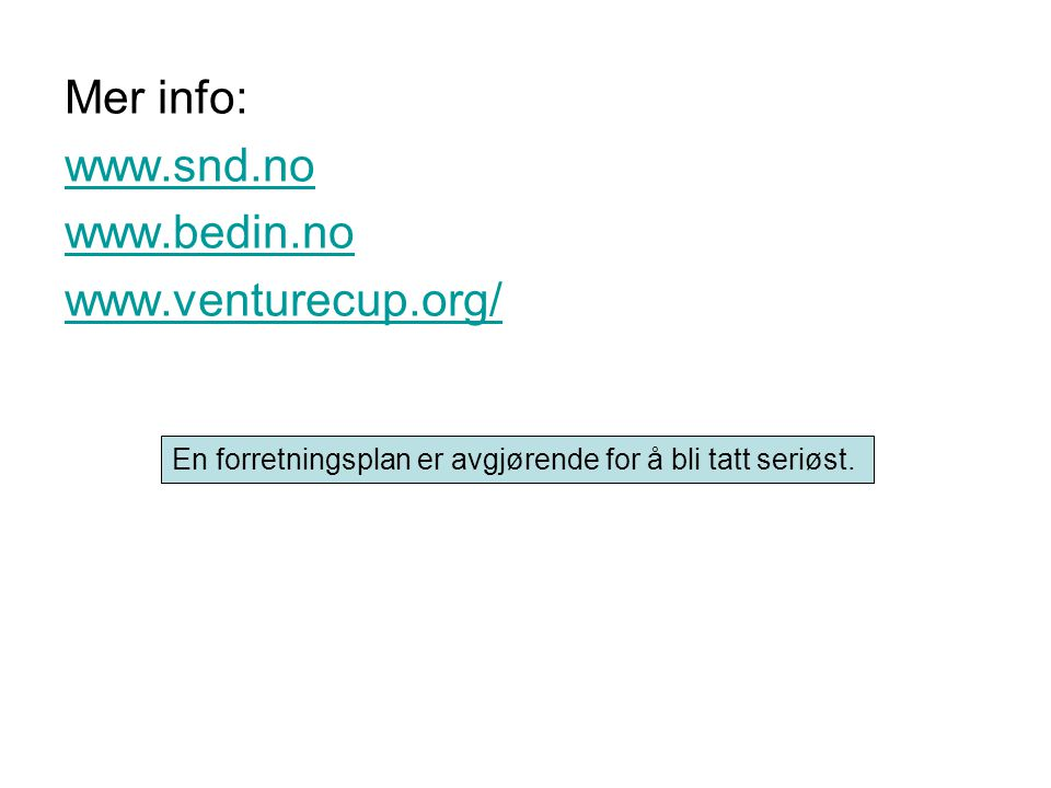 Mer info: www.snd.no www.bedin.no www.venturecup.org/