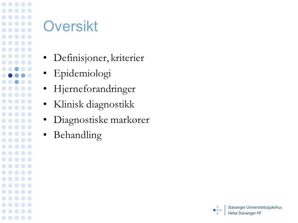 Oversikt Definisjoner, kriterier Epidemiologi Hjerneforandringer