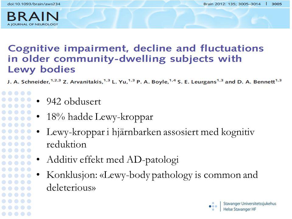 942 obdusert 18% hadde Lewy-kroppar. Lewy-kroppar i hjärnbarken assosiert med kognitiv reduktion. Additiv effekt med AD-patologi.