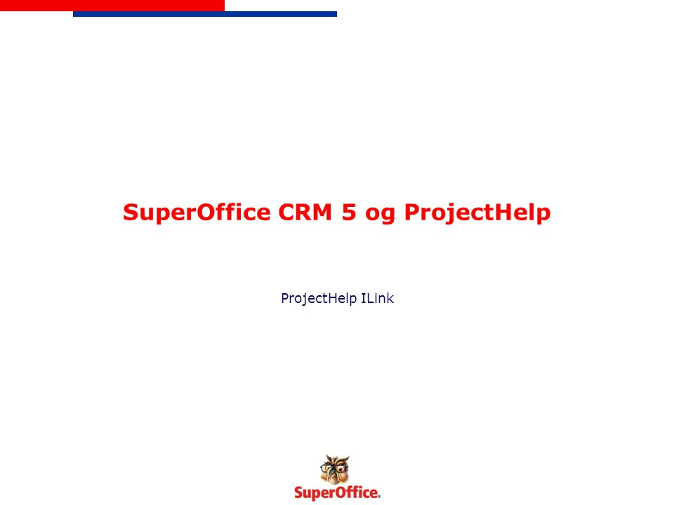 SuperOffice CRM 5 og ProjectHelp