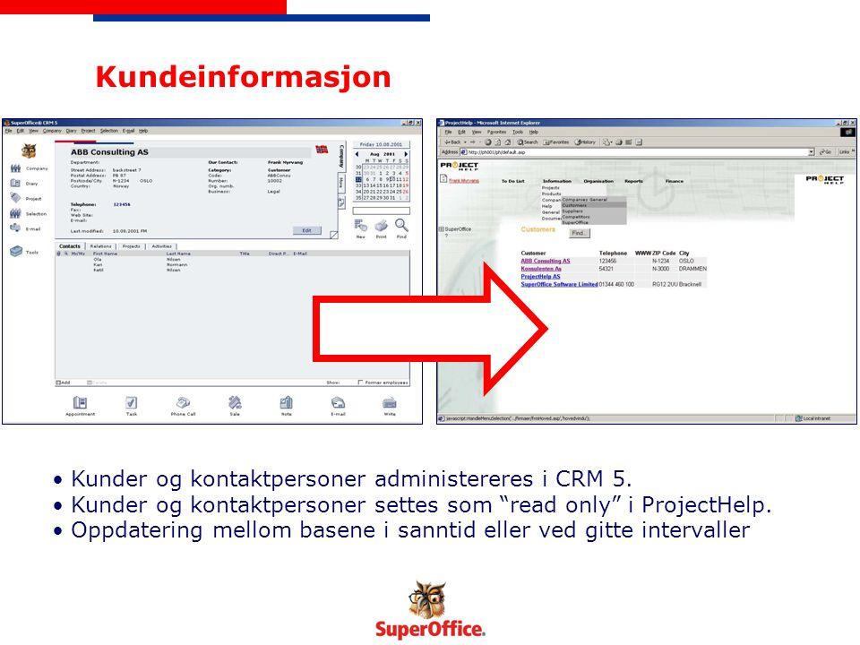 Kundeinformasjon Kunder og kontaktpersoner administereres i CRM 5.