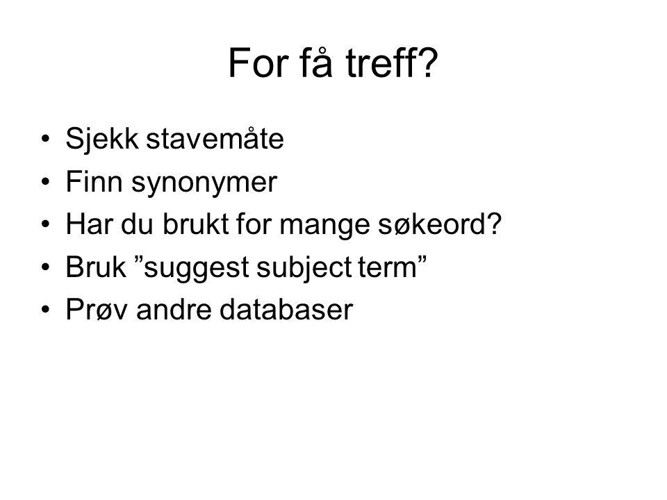 For få treff Sjekk stavemåte Finn synonymer