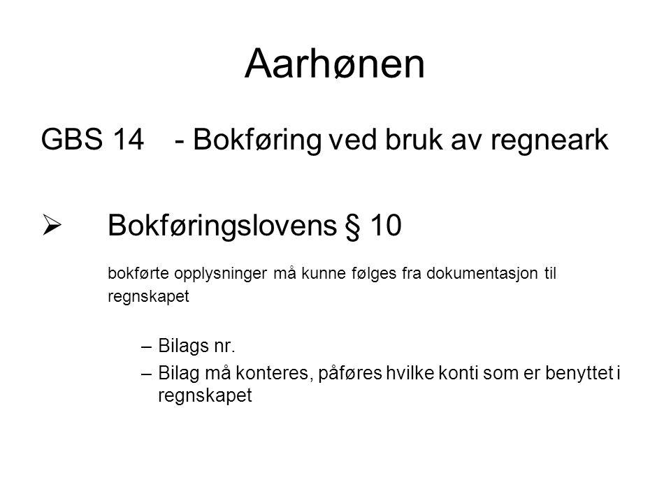 Aarhønen GBS 14 - Bokføring ved bruk av regneark Bokføringslovens § 10