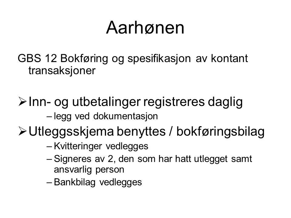Aarhønen Inn- og utbetalinger registreres daglig