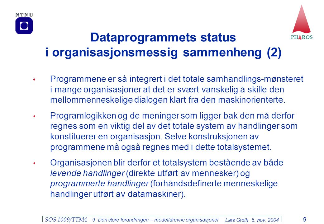 Dataprogrammets status i organisasjonsmessig sammenheng (2)