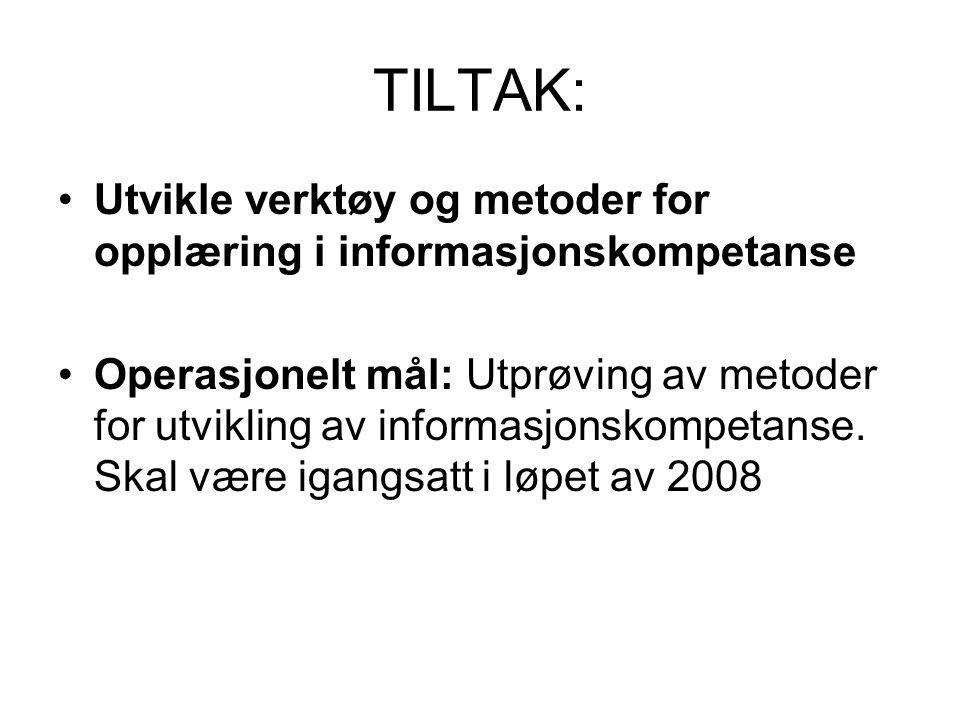 TILTAK: Utvikle verktøy og metoder for opplæring i informasjonskompetanse.