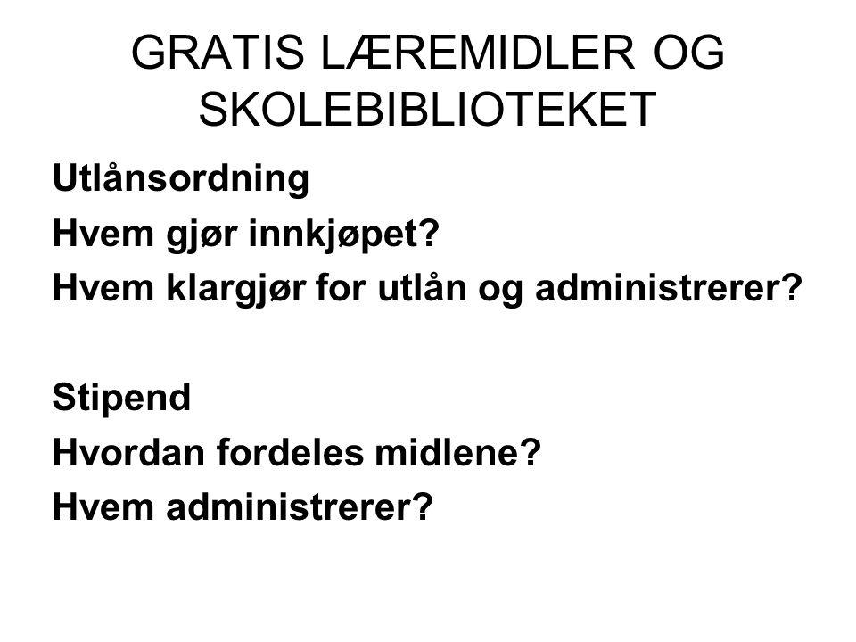 GRATIS LÆREMIDLER OG SKOLEBIBLIOTEKET