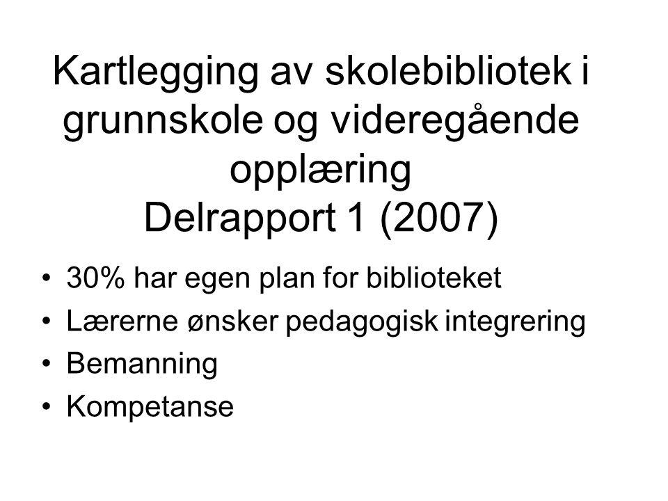 Kartlegging av skolebibliotek i grunnskole og videregående opplæring Delrapport 1 (2007)
