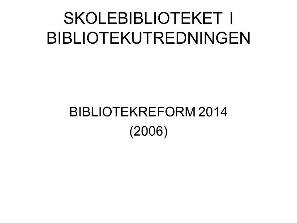 SKOLEBIBLIOTEKET I BIBLIOTEKUTREDNINGEN
