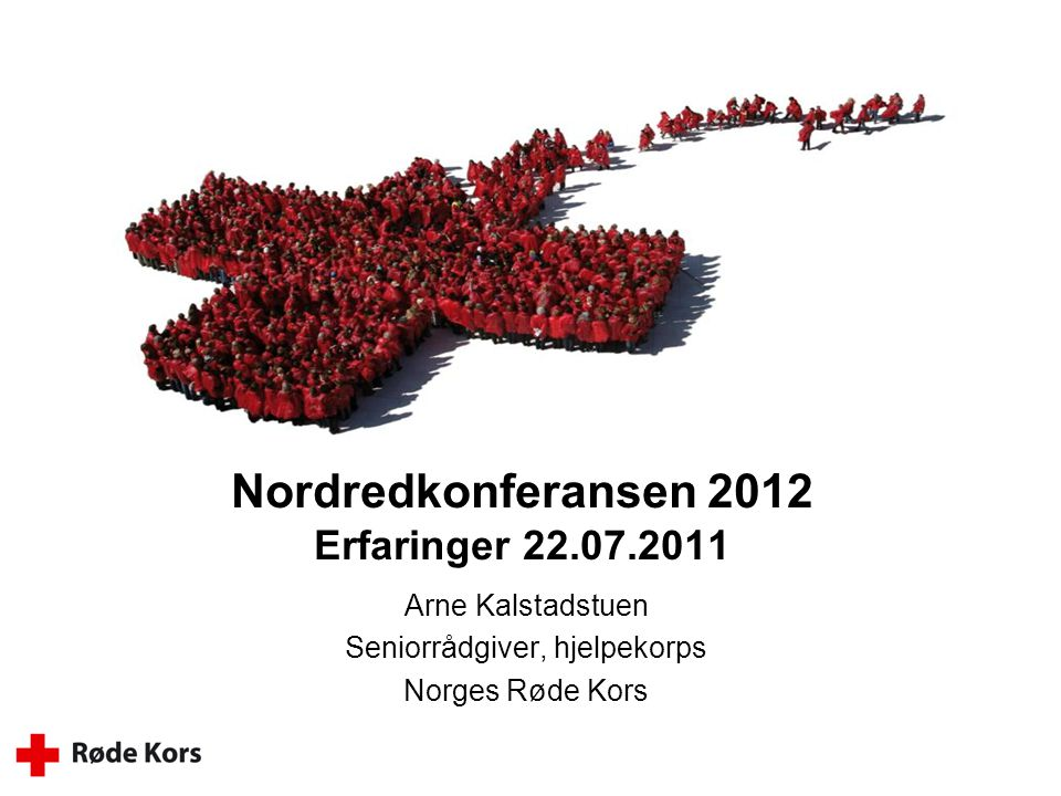 Nordredkonferansen 2012 Erfaringer 22.07.2011