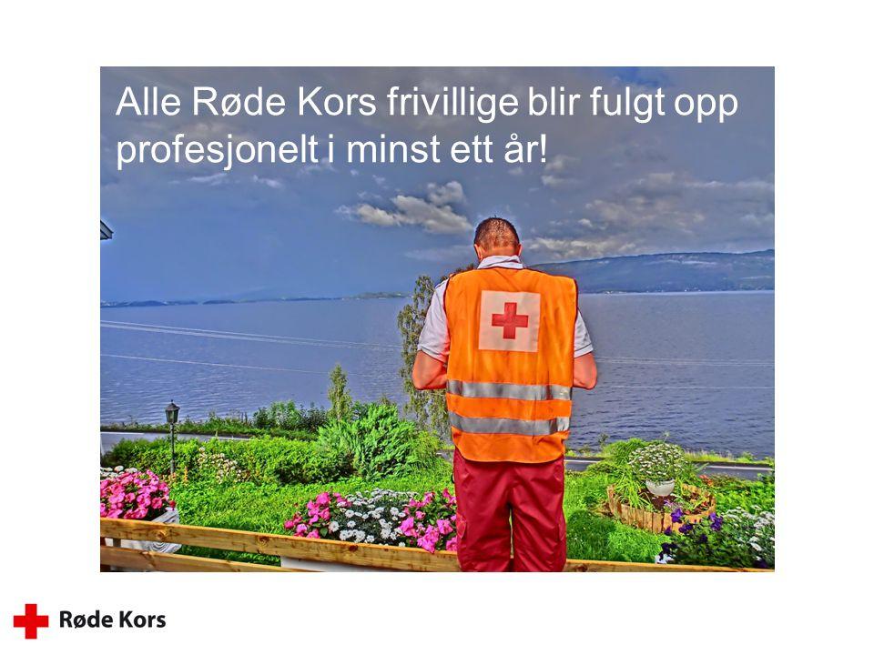 Alle Røde Kors frivillige blir fulgt opp profesjonelt i minst ett år!