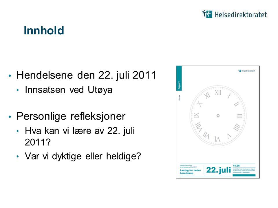 Innhold Hendelsene den 22. juli 2011 Personlige refleksjoner