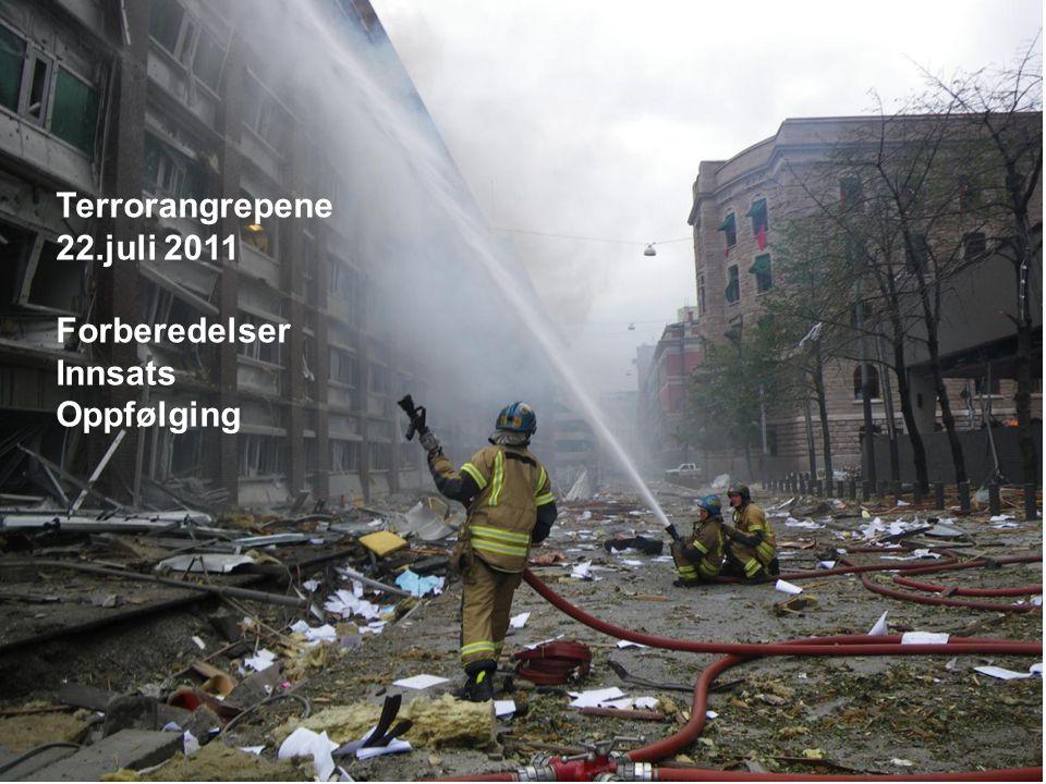 Terrorangrepene 22.juli 2011 Forberedelser Innsats Oppfølging