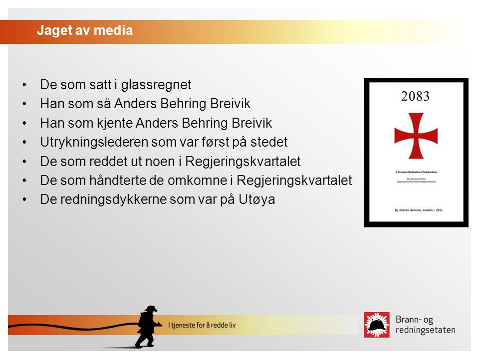 Jaget av media De som satt i glassregnet. Han som så Anders Behring Breivik. Han som kjente Anders Behring Breivik.