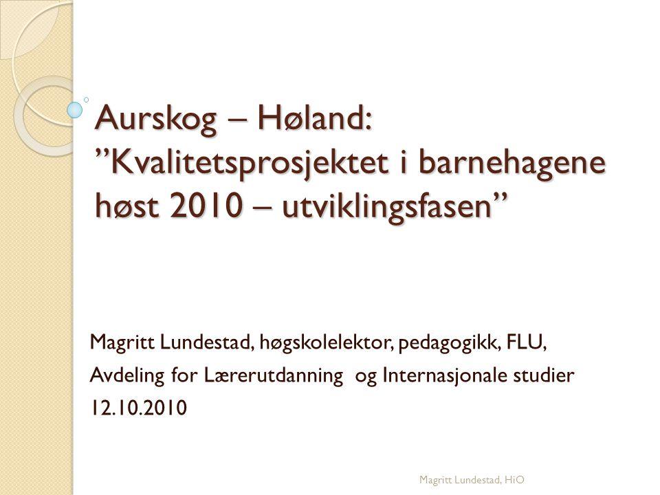 Aurskog – Høland: Kvalitetsprosjektet i barnehagene høst 2010 – utviklingsfasen