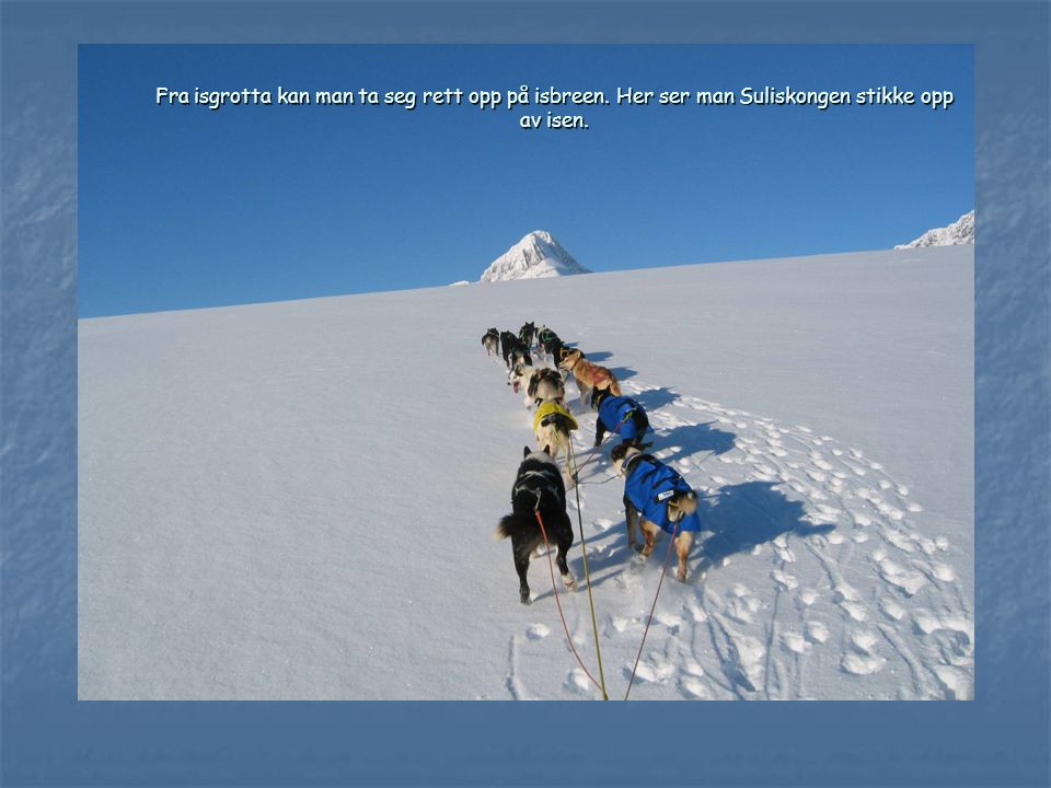 Fra isgrotta kan man ta seg rett opp på isbreen