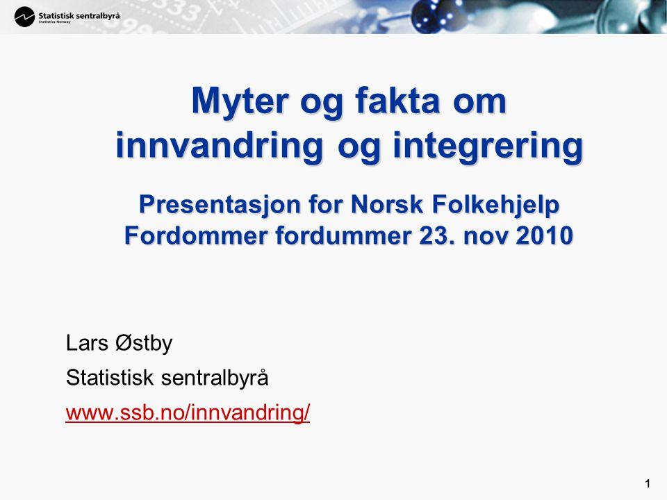 Lars Østby Statistisk sentralbyrå www.ssb.no/innvandring/