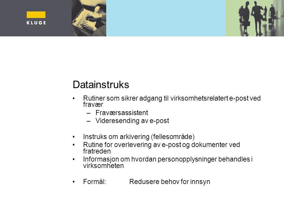 Datainstruks Rutiner som sikrer adgang til virksomhetsrelatert e-post ved fravær. Fraværsassistent.
