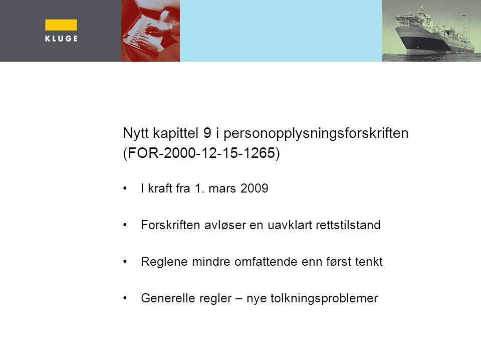 Nytt kapittel 9 i personopplysningsforskriften (FOR-2000-12-15-1265)