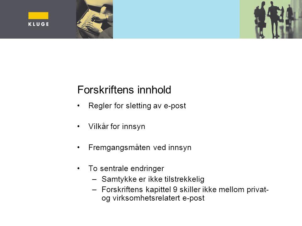 Forskriftens innhold Regler for sletting av e-post Vilkår for innsyn