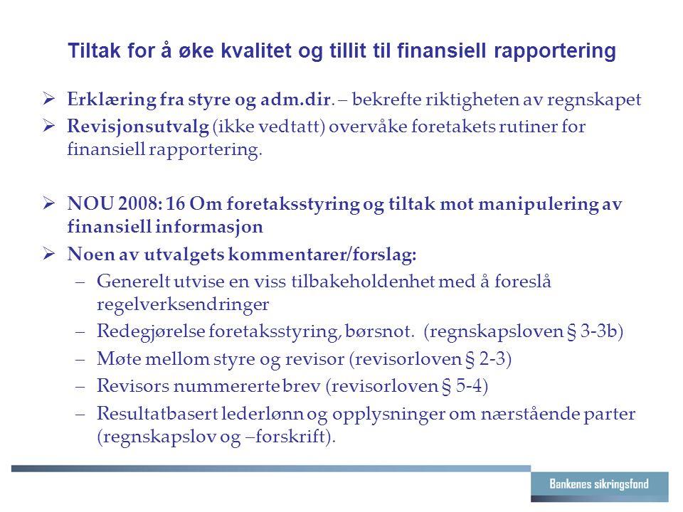 Tiltak for å øke kvalitet og tillit til finansiell rapportering