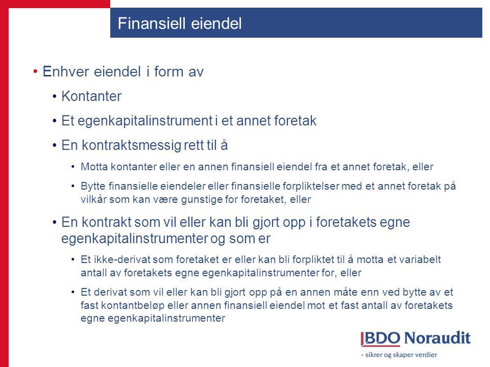 Finansiell eiendel Enhver eiendel i form av Kontanter
