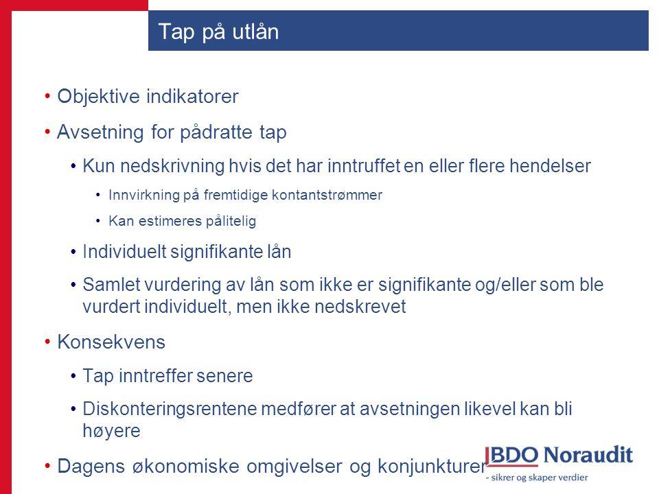 Tap på utlån Objektive indikatorer Avsetning for pådratte tap