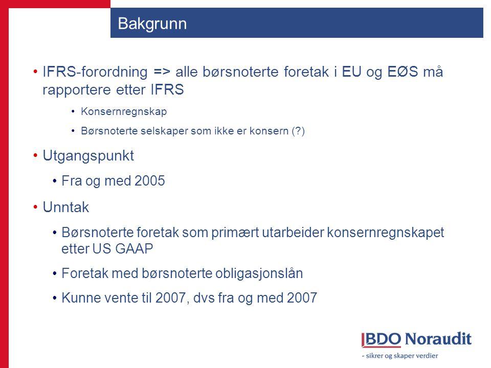 Bakgrunn IFRS-forordning => alle børsnoterte foretak i EU og EØS må rapportere etter IFRS. Konsernregnskap.