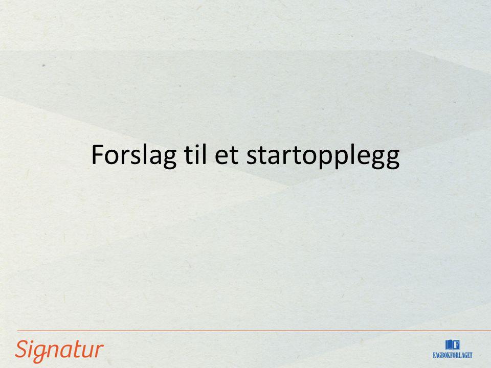 Forslag til et startopplegg