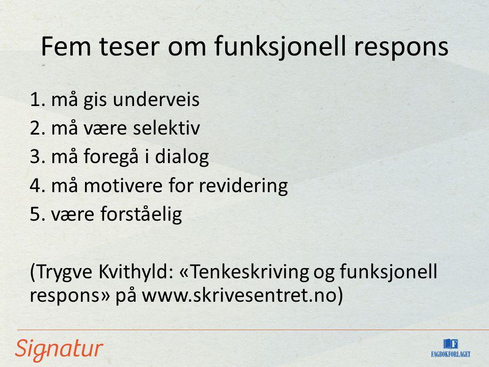 Fem teser om funksjonell respons