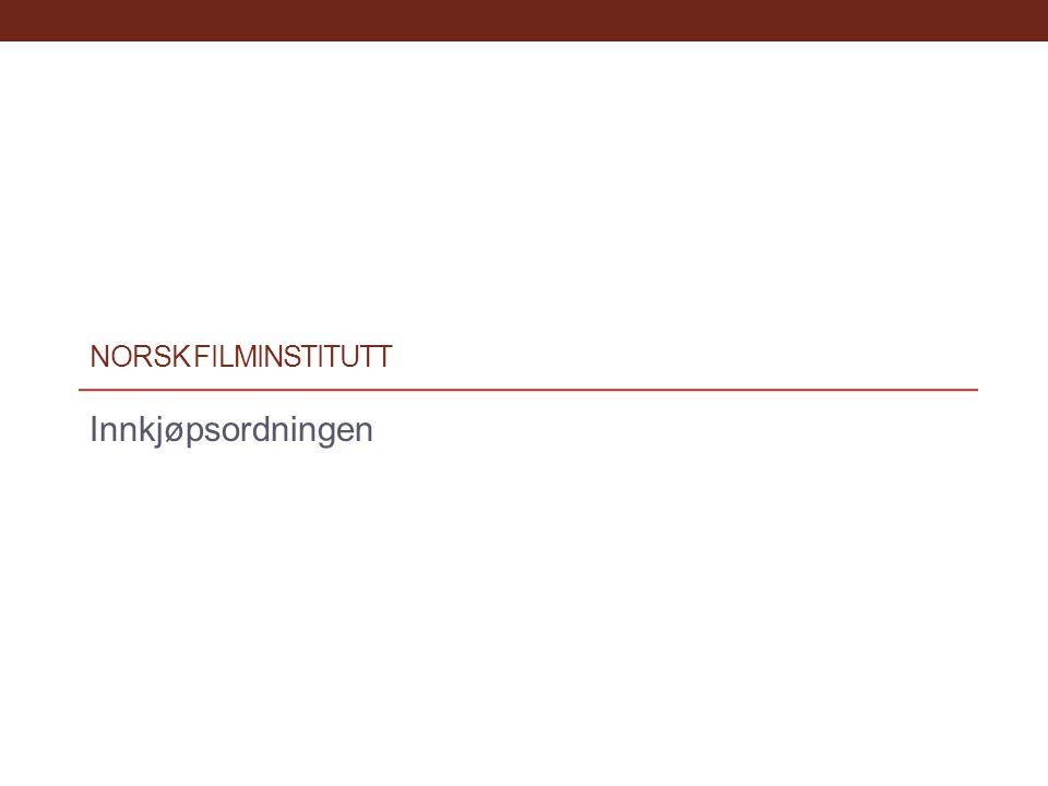 NORSK FILMINSTITUTT Innkjøpsordningen