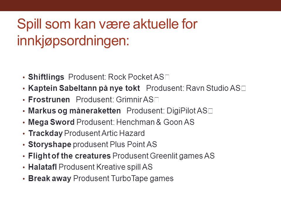 Spill som kan være aktuelle for innkjøpsordningen: