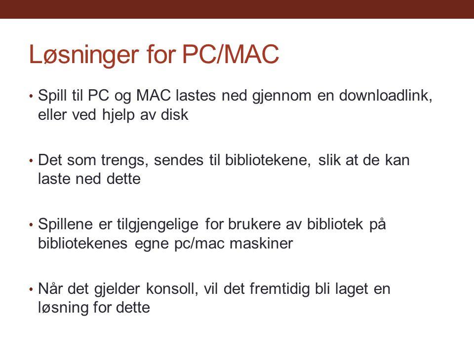 Løsninger for PC/MAC Spill til PC og MAC lastes ned gjennom en downloadlink, eller ved hjelp av disk.