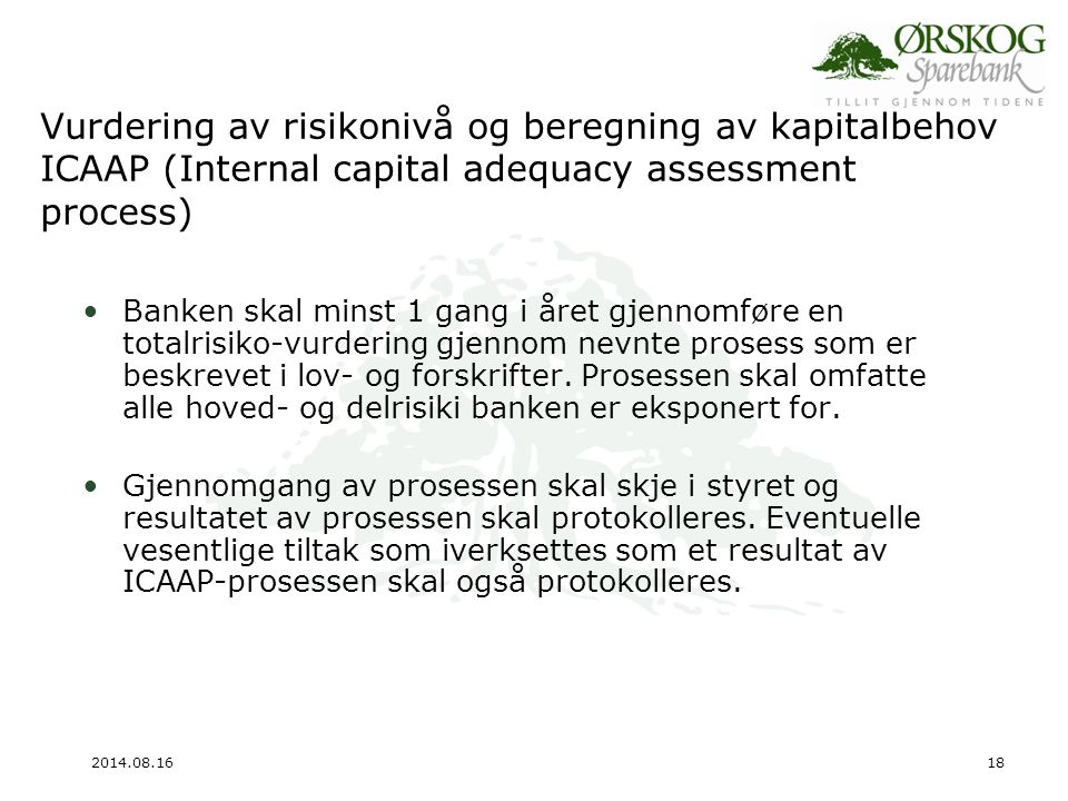 Vurdering av risikonivå og beregning av kapitalbehov ICAAP (Internal capital adequacy assessment process)