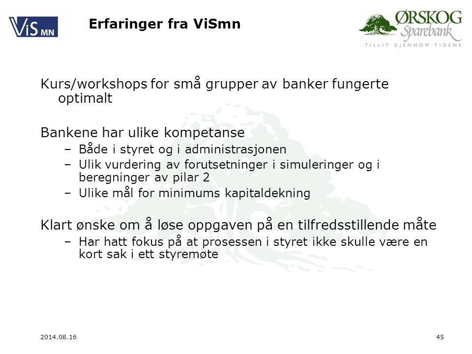 Kurs/workshops for små grupper av banker fungerte optimalt