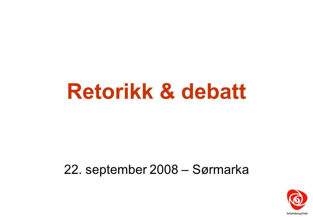 Retorikk & debatt 22. september 2008 – Sørmarka