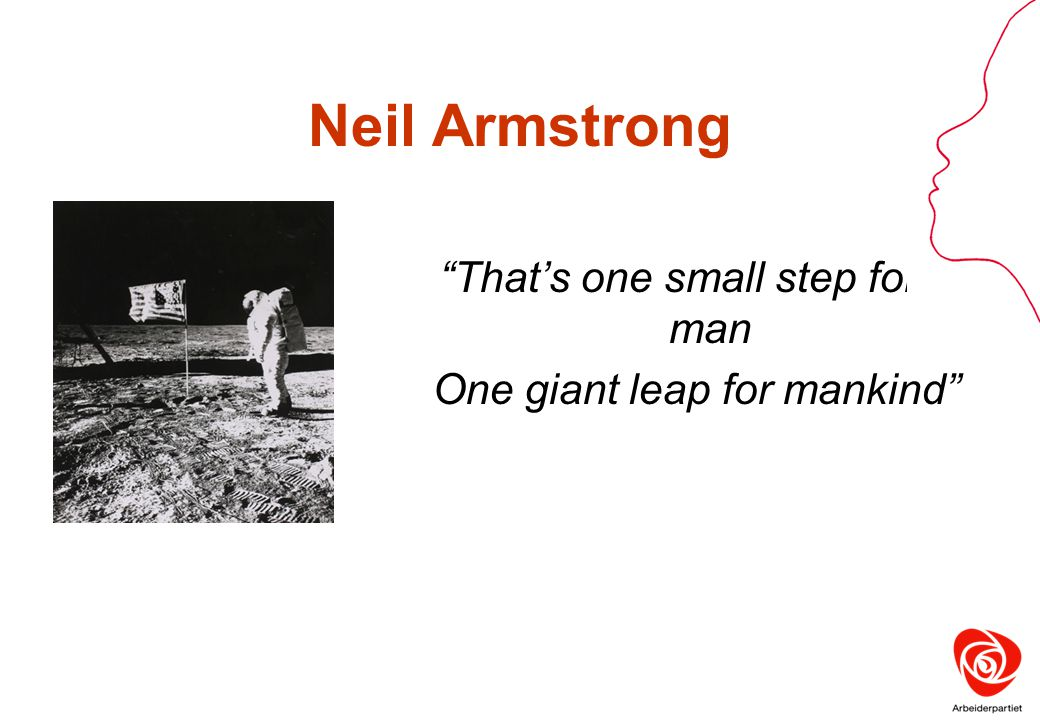 Neil Armstrong That's one small step for a man