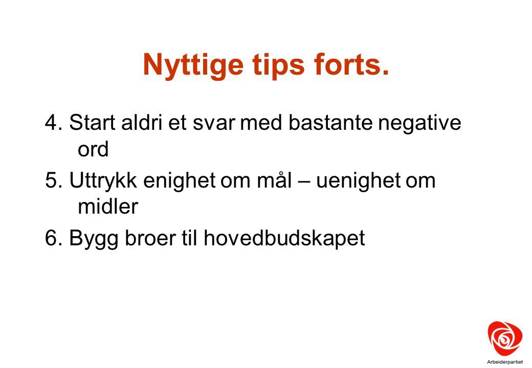 Nyttige tips forts. 4. Start aldri et svar med bastante negative ord