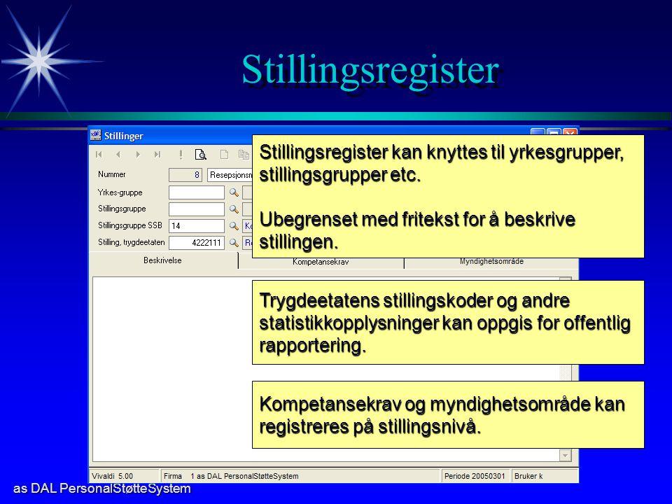 Stillingsregister Stillingsregister kan knyttes til yrkesgrupper, stillingsgrupper etc. Ubegrenset med fritekst for å beskrive stillingen.