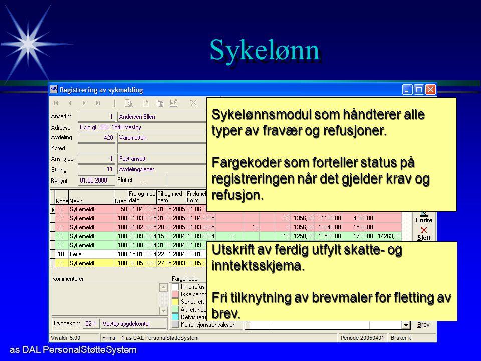 Sykelønn Sykelønnsmodul som håndterer alle typer av fravær og refusjoner.
