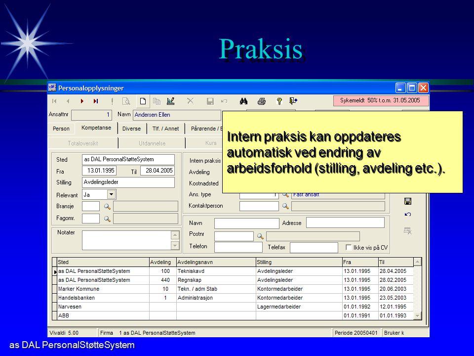 Praksis Intern praksis kan oppdateres automatisk ved endring av arbeidsforhold (stilling, avdeling etc.).