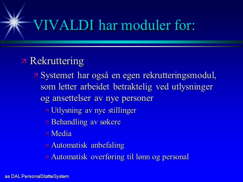 VIVALDI har moduler for: