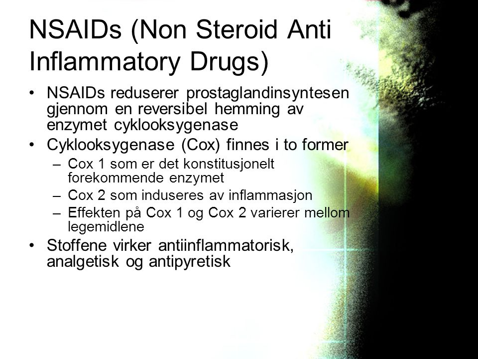 NSAIDs (Non Steroid Anti Inflammatory Drugs)