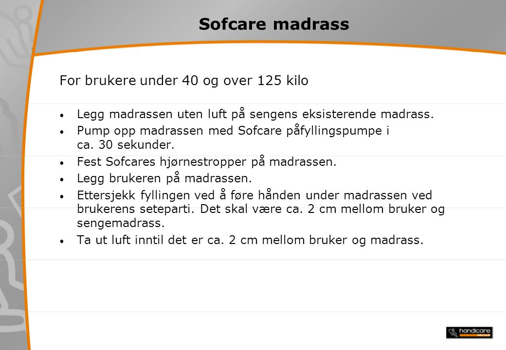 Sofcare madrass For brukere under 40 og over 125 kilo