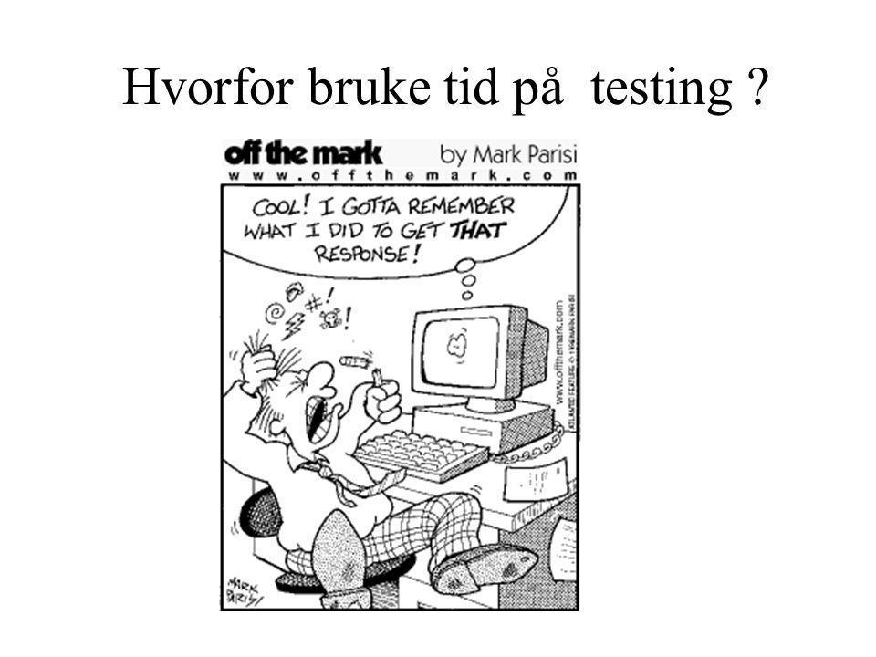 Hvorfor bruke tid på testing