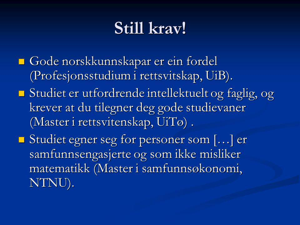 Still krav! Gode norskkunnskapar er ein fordel (Profesjonsstudium i rettsvitskap, UiB).