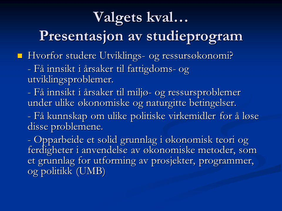 Valgets kval… Presentasjon av studieprogram